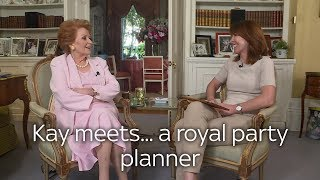 Kay Burley meets the royal party planner