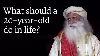 What should a 20-year-old do in life? Sadhguru Answers a Student
