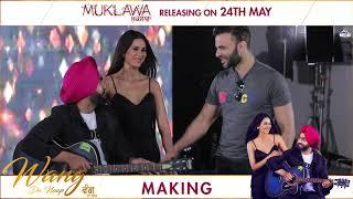 Making : WANG DA NAAP    Ammy Virk ft Sonam Bajwa   Muklawa   Releasing 24 May   White Hill Studios