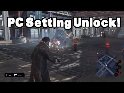 Watch Dogs Unlocking 'PC Setting' and Comparison!