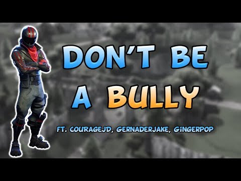 Fortnite - Don't be a bully ft. CouRageJD, GernaderJake, and GingerPop - June 2018 | DrLupo