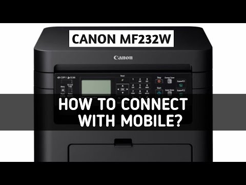Canon Laserjet Printer MF232w - Full Overview, How to connect ?