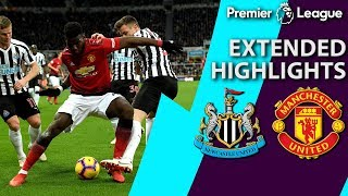 Newcastle v. Manchester United | PREMIER LEAGUE EXTENDED HIGHLIGHTS | 1/2/19 | NBC Sports