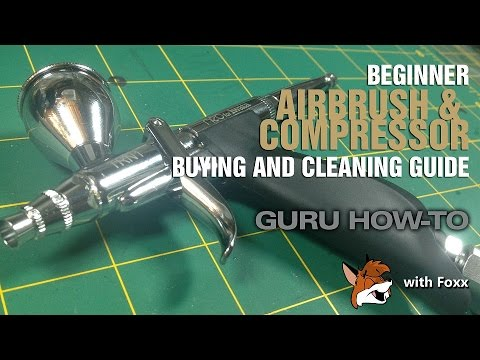 Beginner Guide to Airbrushes & Compressors incl. Cleaning