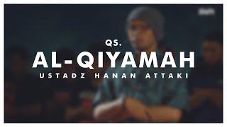 Ustadz Hanan Attaki - Al-Qiyamah