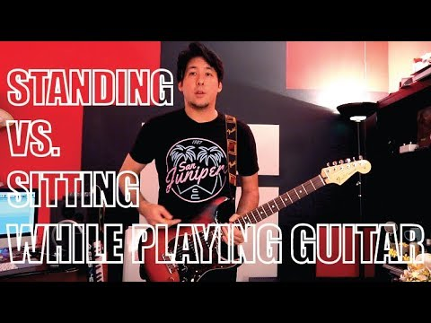 Standing VS Sitting (When Playing Guitar)