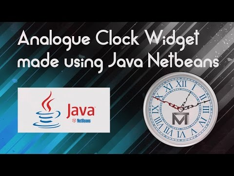 Java tutorial : Create an Analogue Clock Widget in Java and IDE Netbeans (SOURCE PROVIDED)