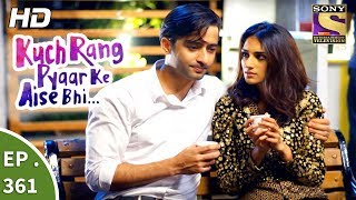 Kuch Rang Pyar Ke Aise Bhi - कुछ रंग प्यार के ऐसे भी - Ep 361 - 18th July, 2017