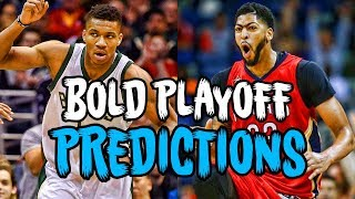 4 BOLD Predictions For The 2018 NBA Playoffs!