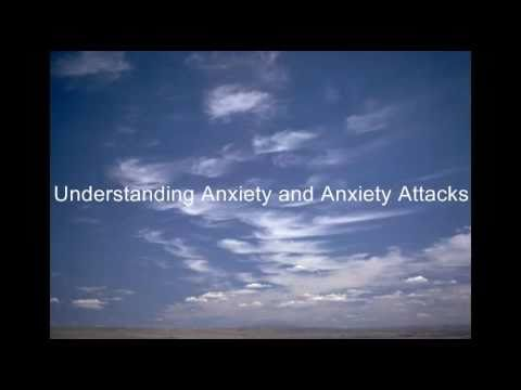 Understanding Anxiety and Anxiety Attacks