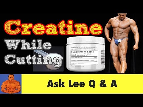 Advantages of Taking Creatine While Cutting for Bodybuilding