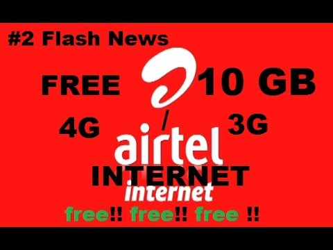 #2 flash news  - AIRTEL GIVING FREE 3G/4G 10GB DATA TO ITS CUSTOMER | 2017
