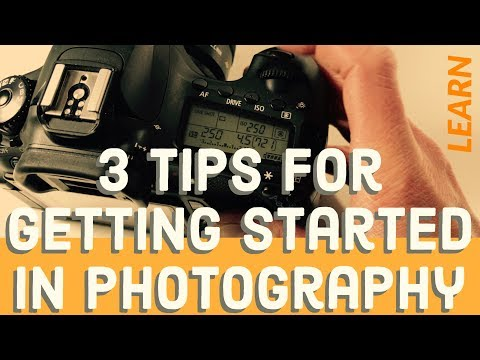 3 Tips for Getting Started In Photography