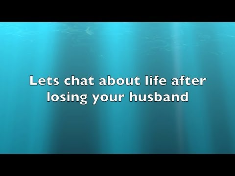 Life after losing your husband