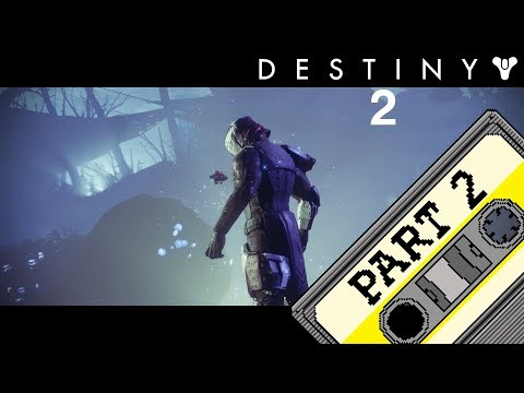 Destiny 2 Release Gameplay Part 2 (PS4) - Tears Of The Traveler