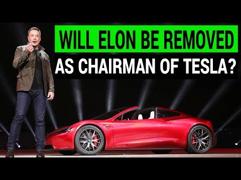 Will Elon Musk Be Removed as Tesla's Chairman?