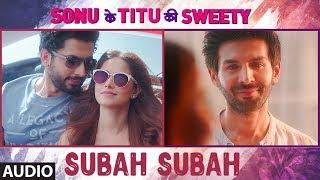 Subah Subah (Full Audio) | Arijit Singh, Prakriti Kakar | Amaal Mallik | Sonu Ke Titu Ki Sweety