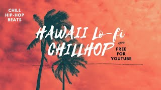 [Free Vlog Music]Easy Listening Lo-fi Hip-Hop Chill Beat With Relax Vibes [Kicktracks-Hawaii Chill]