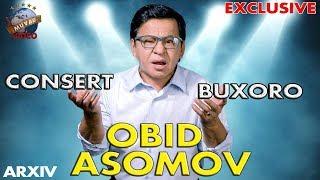 Obid Asomov Buxorodagi konsert (Arxiv exclusive) | Обид Асомов