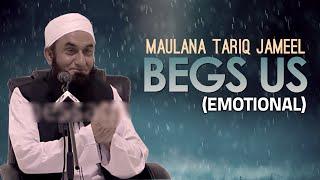 [ENG] Maulana Tariq Jameel begs You (Emotional)