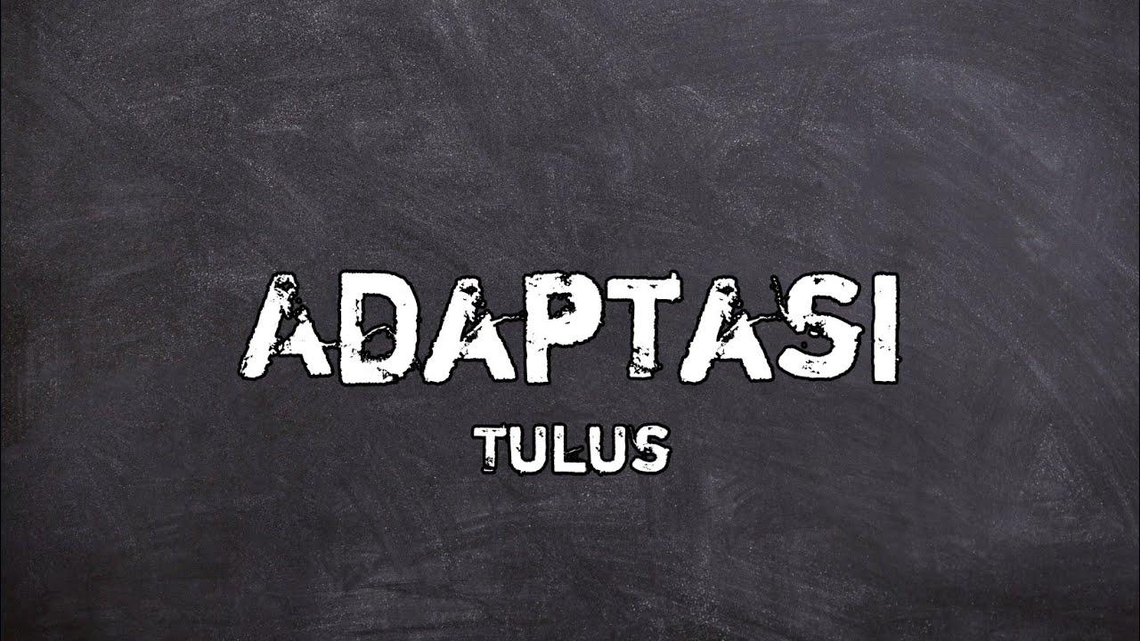 Download Tulus - Adaptasi Lirik MP3 Gratis