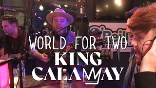 King Calaway - World For Two