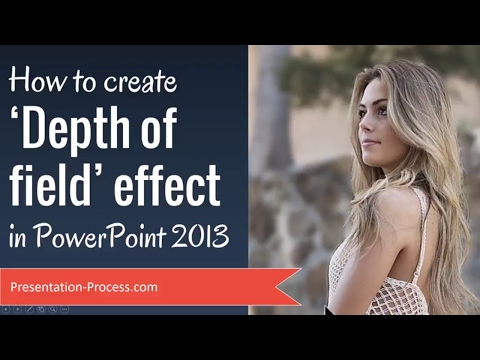 How to Create Depth Of Field Effect in PowerPoint 2013