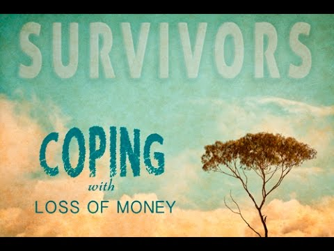 Survivors: Coping With Loss of Money