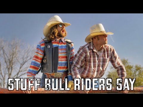 Stuff Bull Riders Say