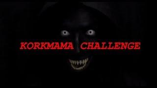Download KORKMAMA CHALLENGE (Yarışmacı Sizsiniz!)