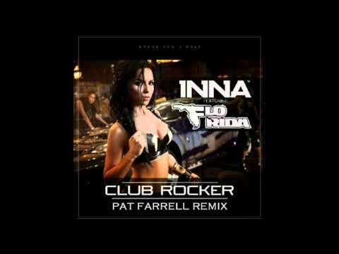 Inna feat Flo Rida -  Club Rocker - Pat Farrell Remix (Official Remix)