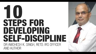 10 Steps for Developing Self-Discipline by Dr Awdhesh Singh