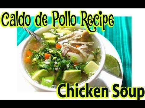 Mexican Caldo de Pollo - Chicken Soup Recipe