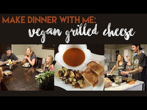 Make Dinner with Me: Vegan Grilled Cheese & Soup