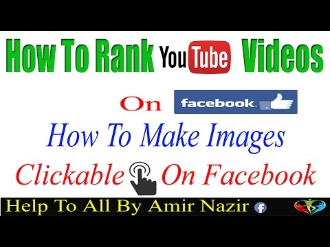 How To Rank Youtube Videos On Facebook ??   How To Make Images Clickable on Facebook In Urdu/Hindi