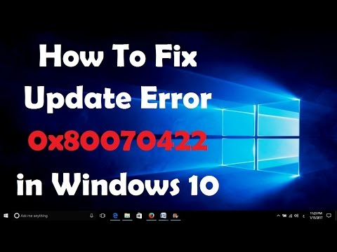 How To Fix Update Error 0x80070422 in Windows 10 - [Solved]