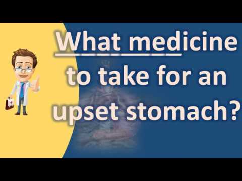 What medicine to take for an upset stomach ? | Better Health Channel