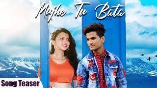 Mujhe Tu Bata   Official Song Teaser   Romantic Hindi Song 2019   Yashwant Singh Pawar, Pragati More
