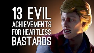 13 Evil Achievements For Heartless Bastards The Return