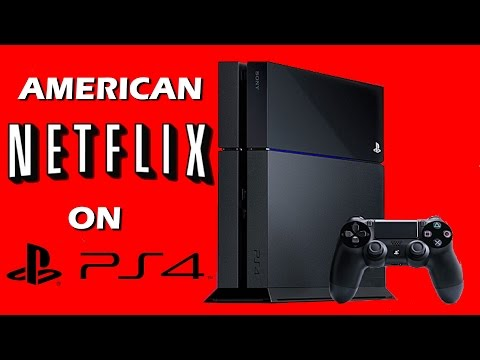 How to get American Netflix on PS4! (Working 2018)