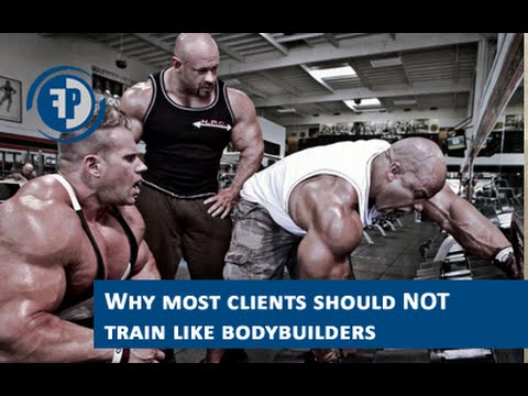 Why most clients should NOT train like bodybuilders