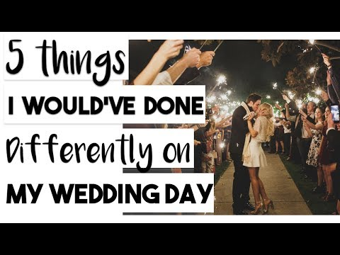 5 Things I Would Have Done Differently on My Wedding Day
