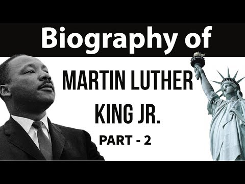 Biography of Martin Luther King Jr. Part 2 - Nobel Laureate & Civil Rights Movement leader of USA
