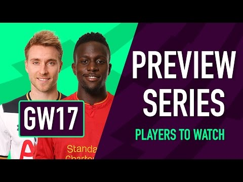 Gameweek 17 Preview | PLAYERS TO WATCH | Fantasy Premier League 2016/17
