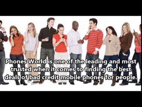 Why Choose Phones World for your Bad Credit Mobile Phones Application