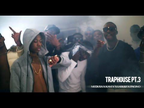 TrapHouse PT3 - Medusa x Kavey x Laskiiz x Pacino (Squadra) // Dir. by @DirectedbyWT Prod GKT412
