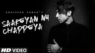 Saareyan Nu Chaddeya Song (Video) | Adhyayan Suman | Latest Songs  2017