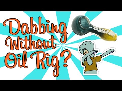 Spoon Pipe Dabbing Dabbing Without An Oil Rig