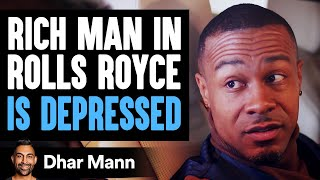 Rich Man In Rolls Royce Isn't Happy Until This Stranger Changes His Life | Dhar Mann