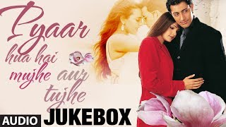"Pyaar Hua Hai Mujhe Aur Tujhe ""Bollywood Romantic Songs"" Jukebox | Nonstop Hindi Songs"